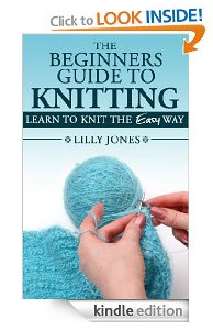 The Beginners Guide To Knitting