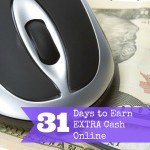 31 Days to Earn Extra Cash Online Day 31- Show Me the Money!