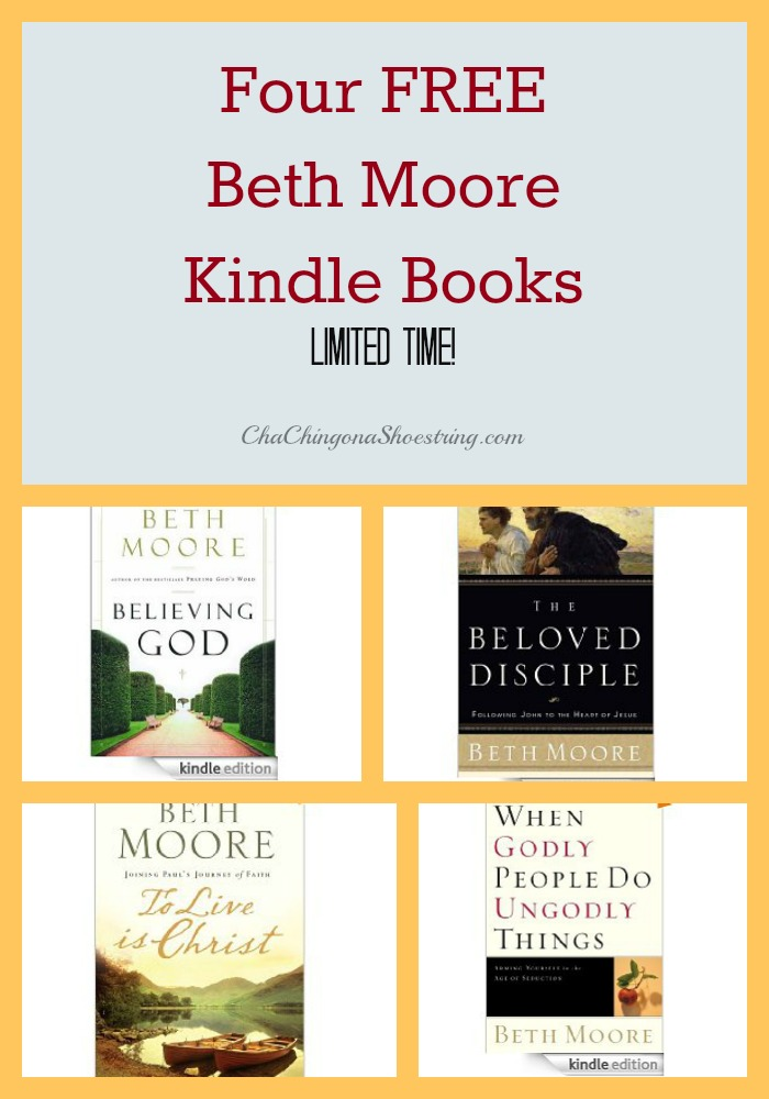 Four Free Beth Moore Kindle Books - limited time!