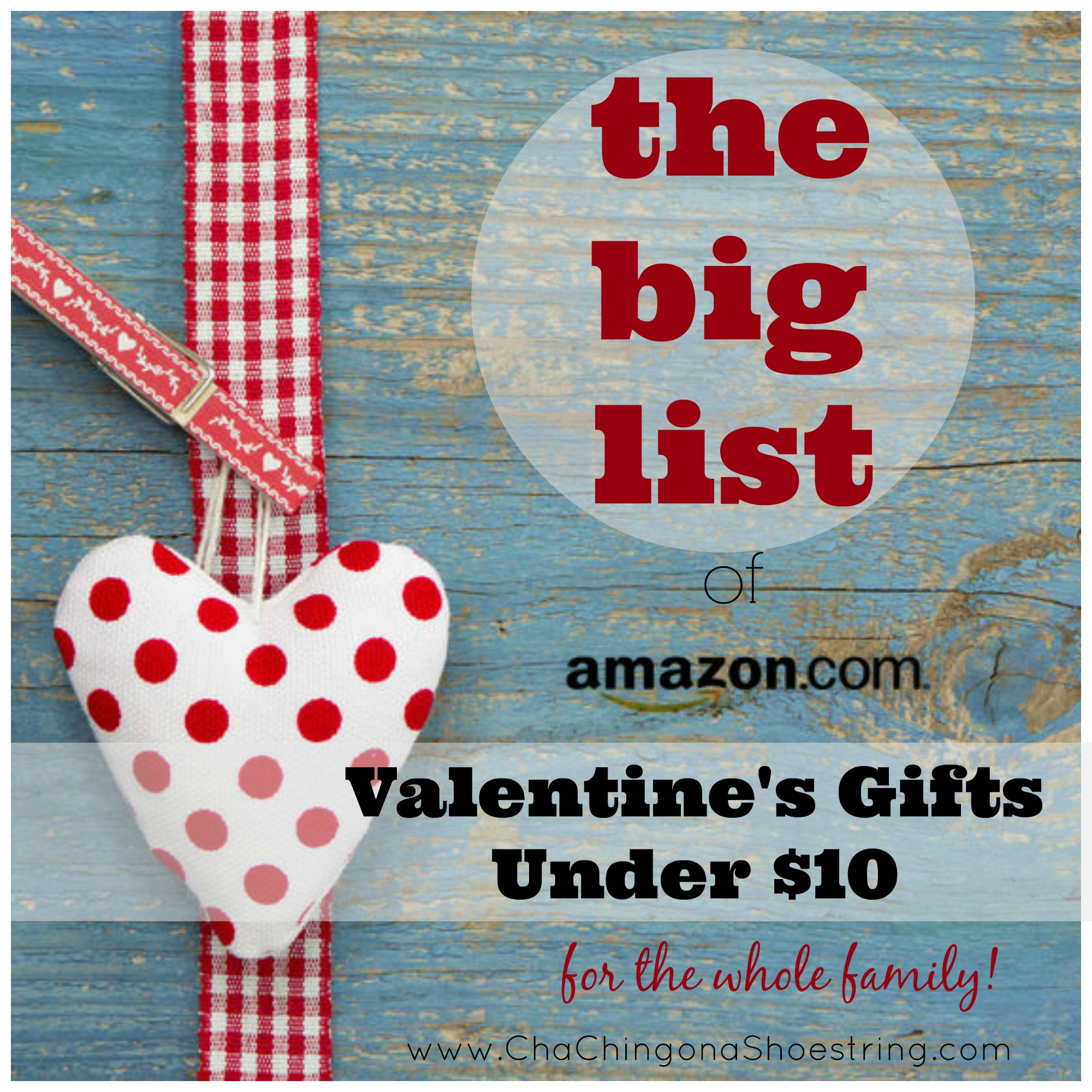 The BIG list of Valentine's Day Gifts under $10 for the whole family!