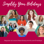 The Simplify your Holidays FREE Online Summit is BACK!
